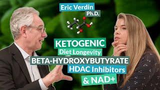 Dr. Eric Verdin on Ketogenic Diet Longevity, Beta-Hydroxybutyrate, HDAC Inhibitors & NAD+