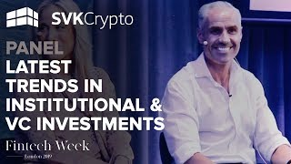 Latest Trends in Institutional & VC Investments Panel - London Fintech Week