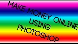 How to make money online as a photoshop ...