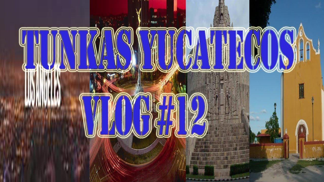 Download VLOG#12 LOS ANGELES CA, MEXICO D.F. , MERIDA, IZAMAL,TUNKAS
