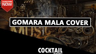 Gomara Mala Covered By Cocktail