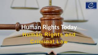 Human Rights and Criminal Law