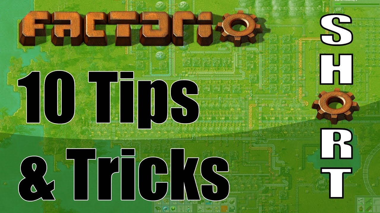 Factorio 10 Tips and Tricks (1 tip/min) [v0 16 2018]