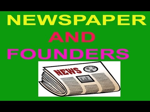 |NEWSPAPERS|, |JOURNALS| AND THEIR |FOUNDER|