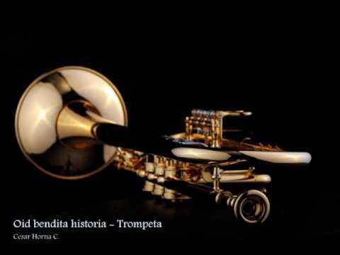 Oid bendita historia - Trompeta. Cesar H.