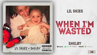 Lil Skies - When I'm Wasted (Shelby)