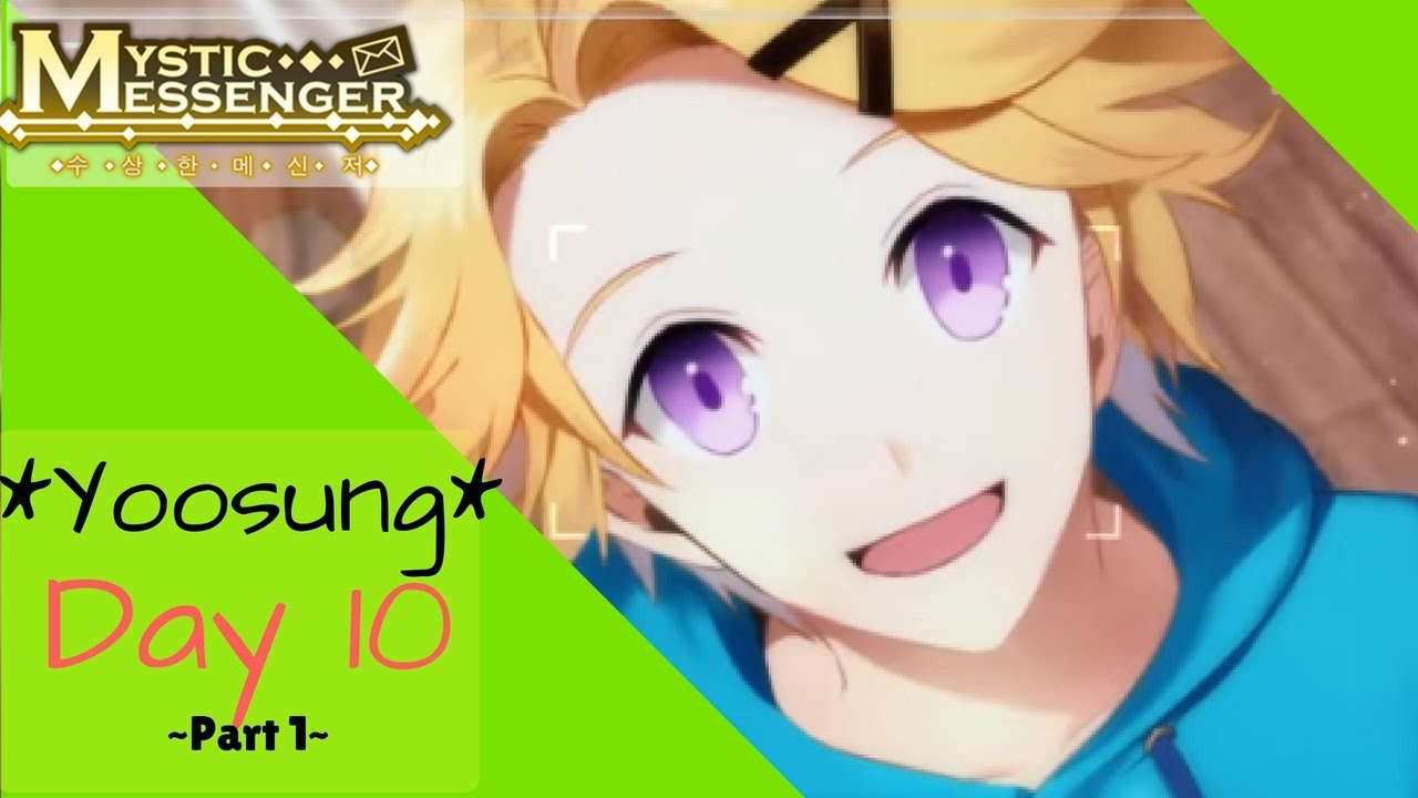 Mystic Messenger Yoosung Route Day 10 Pt 1 Youtube