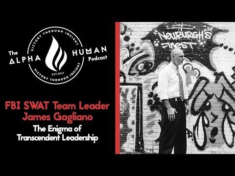 FBI SWAT Team Leader James Gagliano: The Enigma of Transcendent Leadership