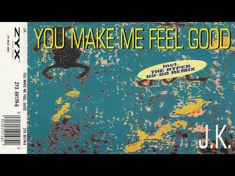 J.K. - You Make Me Feel Good  [Remix]