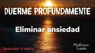MEDITACION DORMIR PROFUNDAMENTE - ELIMINAR ANSIEDAD - RELAJA...