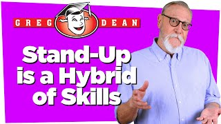 How to Be a Comedian: Stand Up Comedy is a Hybrid of Skills - Greg Dean
