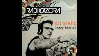 Eat Static - Crazy Shit #3 (Merv on Radiozora)