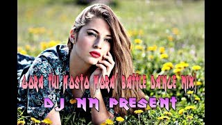 Gora_Tui_Kosto_Pabi_Humka_Dekhe(Battel Dnc Mix)-Dj NM Present
