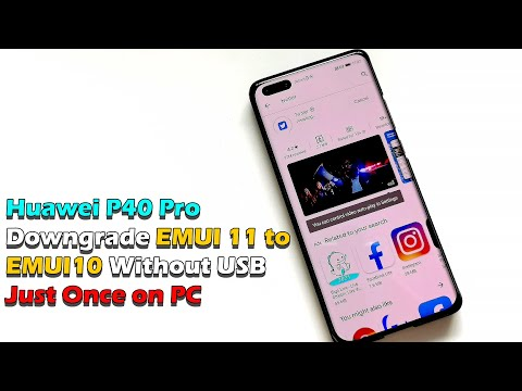 Huawei P40 Pro Downgrade EMUI 11 to EMUI 10 without USB just once on PC | Install Play Store