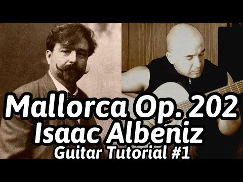 "Guitar Lesson ""Mallorca (Barcarola) Op. 202"" Classical Guitar Tutorial#1 Note-By-Note + Free Tabs"