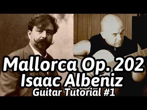 Mallorca Op. 202 | Isaac Albeniz | Classical Guitar Tutorial#1 (of 3) | NBN Guitar