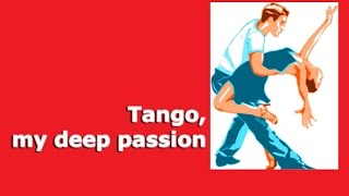Tango, my deep passion - Vol  2