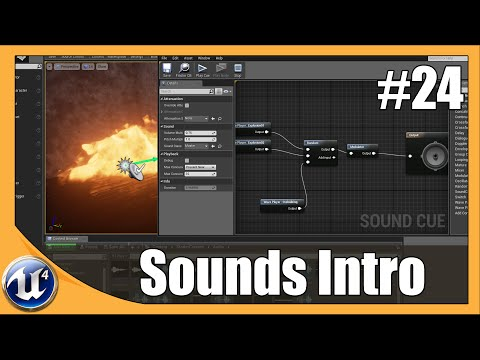 Unreal Engine 4 Beginner Tutorial Series - #24 Introduction to sounds