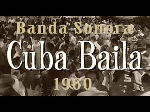 Banda Sonora Cuba Baila, 1960. Orquestas Cubanas