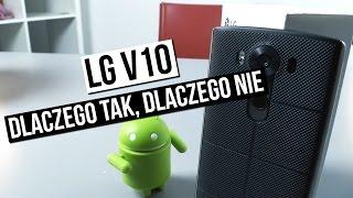 Recenzja LG V10 - dlaczego tak, dlaczego nie?