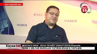 SİVAS TSO BAŞKANI MUSTAFA EKEN VİZYON 58 TV HABER 39 E KONUK OLDU