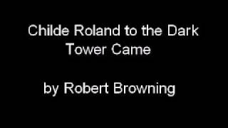 Childe Roland to the Dark Tower Came by Robert Browning 1of2