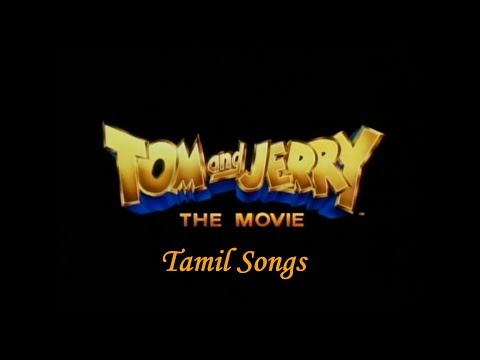 Tom and Jerry The Movie Songs in Tamil (CN Dub) thumbnail