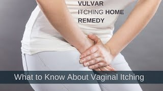 Vulvar itching home remedy | What to Know About Vaginal Itching