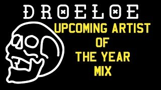 DROELOE Mix : 🔥Upcoming Artist of The Year - by JINXSPR0
