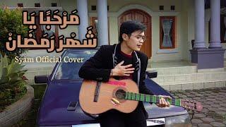 Marhaban Ya Ramadhan - Hadad Alwi ft Anti || Cover by Syam Official - Akustik Version (Official MV)