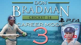 PS4 | Don Bradman Cricket | Career Mode | Episode 3