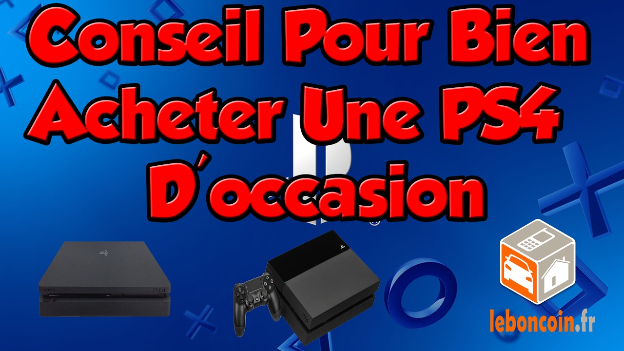 tout savoir pour bien acheter une ps4 d 39 occasion youtube. Black Bedroom Furniture Sets. Home Design Ideas