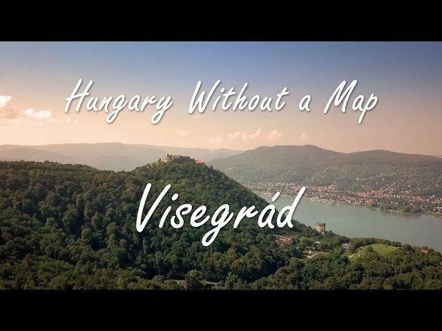 Hungary Without a Map - Visegrád