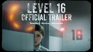 Level 16 - Official Trailer #Reaction #Review #Discussion 2/25/19 #level16