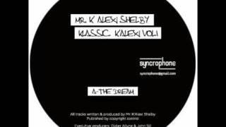 Mr. K Alexi Shelby - The Dream