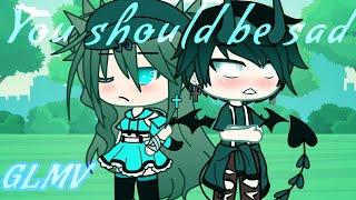 You should be sad||GLMV||ft. Azsuni Miho (Read Desc)