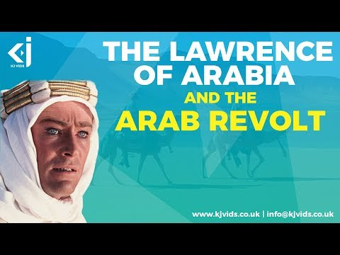 T.E Lawrence (The Lawrence of Arabia) and the Arab Revolt