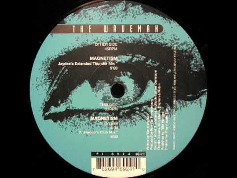 The Waveman - Magnetism (Jaydee's Club Mix)