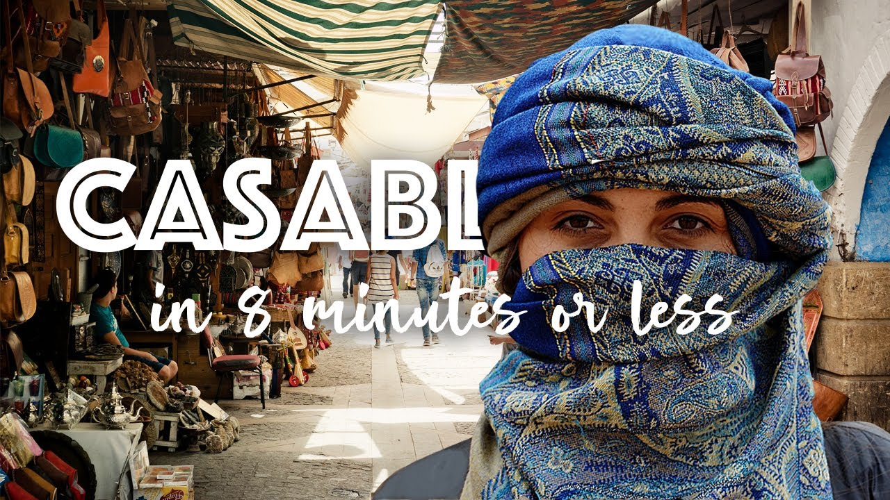 What is Morocco Like? Casablanca in 8 Minutes or Less