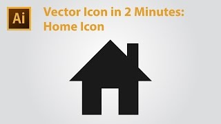 Vector Icon in 2 Minutes - Home Icon