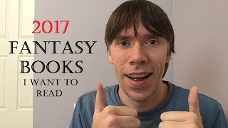 Most Anticipated Fantasy Books of 2017!