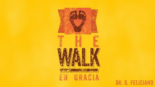 Pr. Gamaliel Feliciano - The Walk: Gracia - 08-08-2020