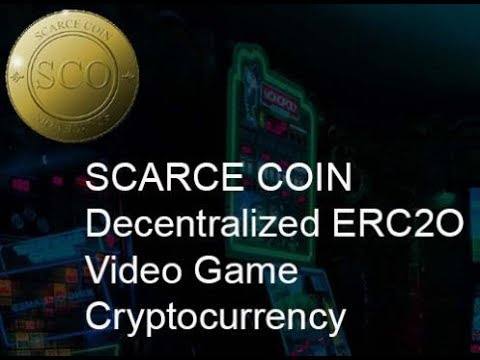 SCARCE COIN  Decentralized ERC2O Video Game Cryptocurrency