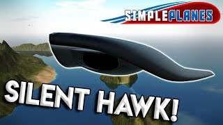 SILENT HAWK STEALTH PLANE, WWII DOGFIGHTS and MORE! - Simple Planes Gameplay - EP 3