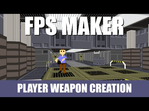 FPS Maker 3D - Player Weapon Creation