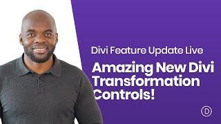 Divi Feature Update LIVE | Amazing New Divi Transformation Controls