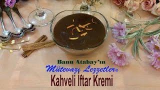Kahveli İftar Kremi (Ramazan Tarifleri)