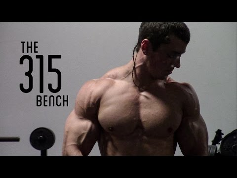The 315 Bench Press