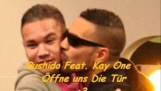 Bushido Feat. Kay One - Öffne Uns Die Tür ♥
