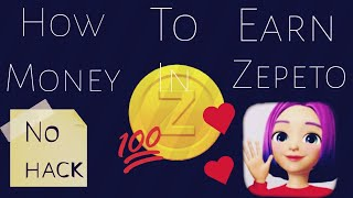 How To Make Money Zepeto | Quick Ways To Make Emergency Money